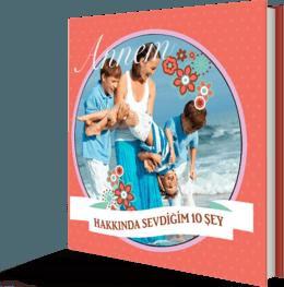 Annem Hakkında Sevdiğim 10 Şey | Foto Kitap